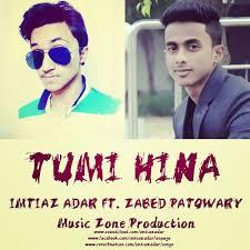 Imtiaz Adar - Tumi Hina ft. Zabed Patowary by IMTIAZ ADAR on SoundCloud -  Hear the world's sounds