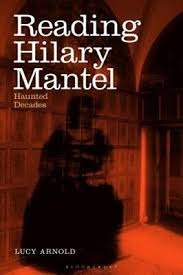 Reading Hilary Mantel: Haunted Decades by Lucy Arnold: New | eBay