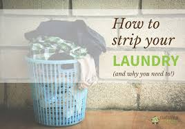 learn how to strip your laundry of soap and mineral buildup especially important if you