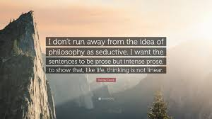 Stanley Cavell Quote I Dont Run Away From The Idea Of Philosophy