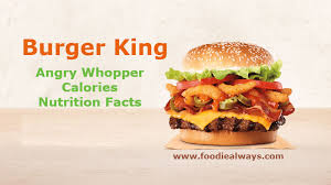 How Many Calories In Burger King Angry Whopper Nutrition Facts