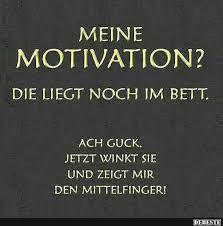 Meine Motivation Lustige Bilder Sprüche Witze Echt Lustig