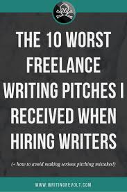 best images about writing revolt courses 10 lance writing pitches that get rejected every time
