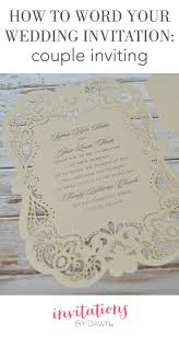 how to word your wedding invitations couple inviting how to word your wedding invitations couple inviting