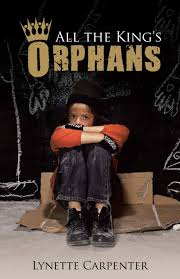 All the King's Orphans: Carpenter, Lynette: 9781512716337: Amazon.com: Books