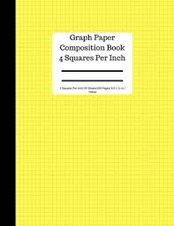 Yellow Graph Paper Composition Book 4 Square Per Inch 50 Sheets 100 Pages 8 5 4 Squares Per Inch Blank Graphing Paper Notebook Large 8 5 X 11