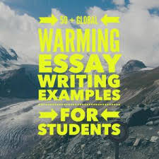 global warming essay topics titles examples in english  global warming essay topics