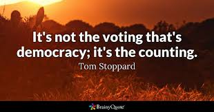 Voting Quotes Fascinating It's Not The Voting That's Democracy It's The Counting Tom