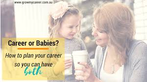 Career Or Babies How To Plan Your Career So You Can Have Both