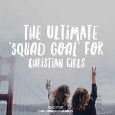 Quotes For Christian Girls Best of New Blog The Ultimate Squad Goal For Christian Girls Free Giveaway