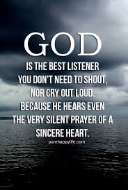 The Best Quotes Delectable God Quote GOD Is The Best Listener You Don't Need To Shout Nor