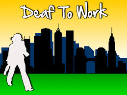 Deaf To Work Deaf To Work Exists To Obtain Livable Wage