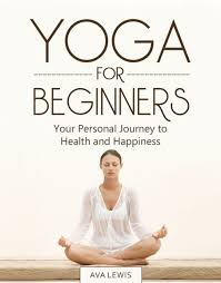 Yoga for Beginners: Your Personal Journey to Health and Happiness by Ava  Lewis, Paperback | Barnes & Noble®