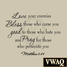 Biblical Quotes About Love Mesmerizing Love Your Enemies Matthew 4848 Wall Decal Bible Quotes Christian