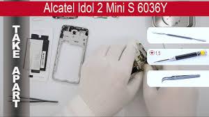 Alcatel Idol 2 Mini S 6036Y, Take Apart ...