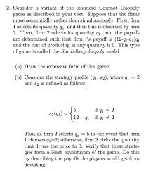 Q And A Game Solved 2 Consider A Variant Of The Standard Cournot Duop