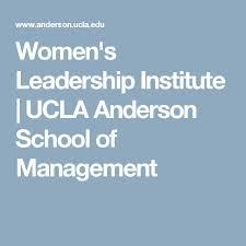 les meilleures id atilde copy es de la cat atilde copy gorie ucla anderson sur women s leadership institute ucla anderson school of management