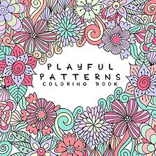 Number pattern worksheets contain reading patterns on number lines, showing the rule, increasing and decreasing pattern, writing the rules. Playful Patterns Coloring Book For Kids Ages 6 8 9 12 Coloring Books For Kids Back To School Essentials 9781719891905 Amazon Com Books