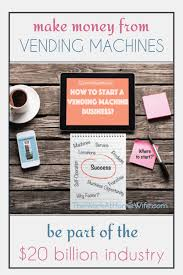 Can You Make Money From Vending Machines Classy How To Start A Vending Machine Business From Home