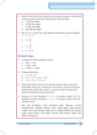 Materi matematika kelas 7 kurikulum 2013, tidak jauh berubah seperti kurikulum ktsp, pada kurikulum 2013 juga terdapat pelajaran matematika yang akan diajarkan untuk kurikulum 2013. B Soal Uraian Matematika Kelas 7 Hal 107