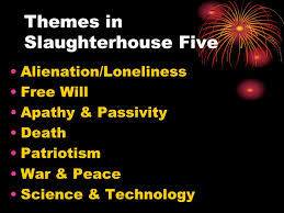 themes in slaughterhouse five alienation loneliness will 2 themes in slaughterhouse five
