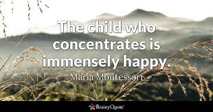 Maria Montessori Quotes 93 Awesome The Child Who Concentrates Is Immensely Happy Maria Montessori