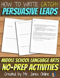 writing persuasive leads persuasive essay attention catchers  writing persuasive leads persuasive essay attention catchers hooks activity