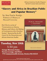 "slavery and africa in ian public and popular memory"" by ana  ""slavery and africa in ian public and popular memory"" by ana lucia araujo"