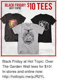black friday memes and hot topic hot friday 10tees black topic black friday at hot topic over the garden wall