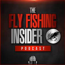 Fly Fishing Insider Podcast