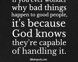 Quotes About Good People Inspiration 48 When Bad Things Happen To Good People Quotes It Is Because God