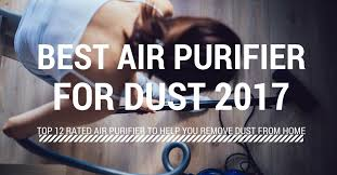 how to remove dust from air. Unique Air How To Choose The Best Air Purifier For Dust Inside To Remove Dust From E