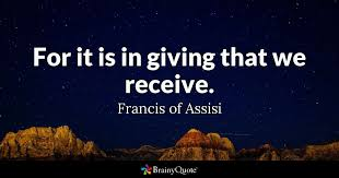 Quotes On Giving Adorable For It Is In Giving That We Receive Francis Of Assisi BrainyQuote