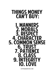 Class Quotes Impressive Things Money Can't Buy Manners Morals Respect Character Common