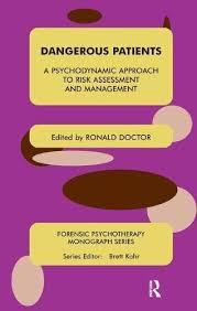 Psychodynamic Approach Dangerous Patients A Psychodynamic Approach To Risk