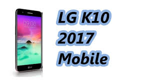 Lg K10 2017 Led Notification Light Lg K10 2017 Mobile Specification Release In U S A Dec 2016