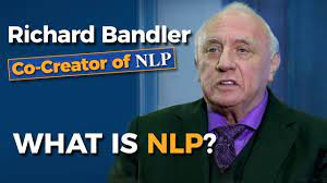 Richard Bandler (co-creator of NLP) - What is Neuro Linguistic Programming?  - YouTube