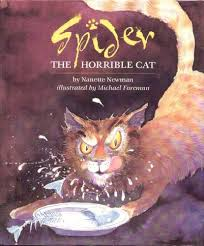 Spider the horrible cat ;; by Nanette Newman ; illustrated by ...