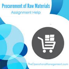 procurement of raw materials operations management homework and procurement of raw materials operations management assignment help