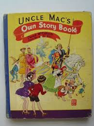 Stella & Rose's Books : UNCLE MAC'S OWN STORY BOOK Written By McCulloch,  Derek, STOCK CODE: 405620