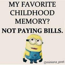 my favorite childhood memory not paying bills pictures photos  my favorite childhood memory not paying bills