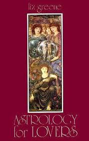 Astrology For Lovers By Liz Greene