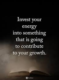 Power Of Positive Thinking Quotes New Invest Your Energy Into Something That Is Going To Contribute To