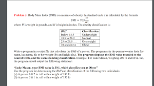 Underweight Normal Overweight Obese Chart Solved Problem 3 Body Mass Index Bmi Is A Measure Of O