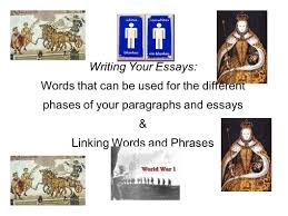 writing your essays words that can be used for the different  1 writing your essays words that can be used for the different phases of your paragraphs and essays linking words and phrases