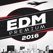 Edm Premium 2016 Top Chart Electronic Dance Music Tracks Of