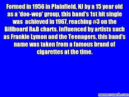 Formed In 1956 In Plainfield Nj By A 15 Year Old As A Doo