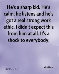 john hittle quotes quotehd he s calm he listens and he s got a real strong