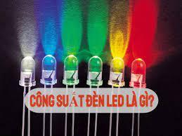 Công suất của đèn LED là gì? Cách lựa chọn đèn dựa vào công suất