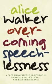 my books alice walker the official website for the american overcoming speechlessness alice walker